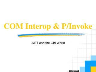COM Interop & P/Invoke