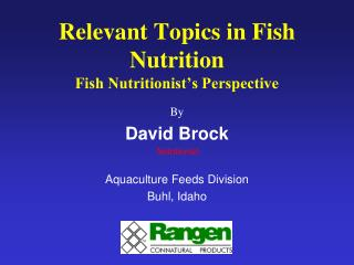 Relevant Topics in Fish Nutrition Fish Nutritionist's Perspective