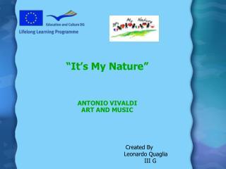 """""""It's My Nature"""" ANTONIO VIVALDI ART AND MUSIC"""