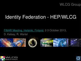 Identity Federation - HEP/WLCG