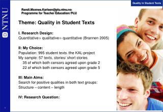 Randi.Moxnes.Karlsen@plu.ntnu.no  Programme for Teacher Education/ PLU