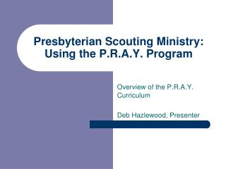 Presbyterian Scouting Ministry: Using the P.R.A.Y. Program