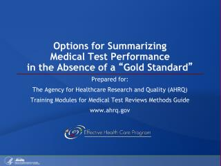 """Options for Summarizing Medical Test Performance in the Absence of a  """" Gold Standard """""""