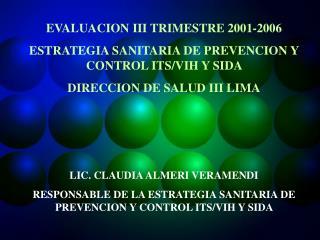 EVALUACION III TRIMESTRE 2001-2006  ESTRATEGIA SANITARIA DE PREVENCION Y CONTROL ITS/VIH Y SIDA