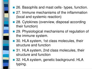 26. Basophils and mast cells- types, function.