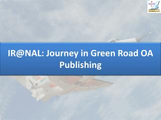 IR@NAL: Journey in Green Road OA Publishing