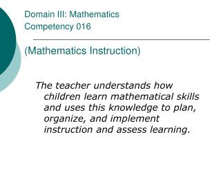 Domain III: Mathematics Competency 016 (Mathematics Instruction)