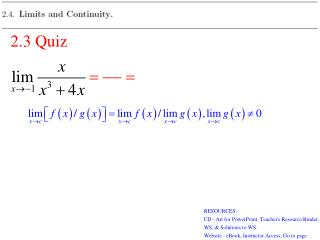 DEFINITION   Continuity at a Point  f  ( x ) is defined on an  open interval  containing