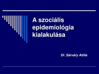 A szociális epidemiológia kialakulása