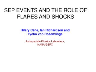 SEP EVENTS AND THE ROLE OF FLARES AND SHOCKS