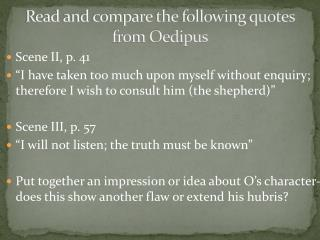 Read and compare the following quotes from Oedipus