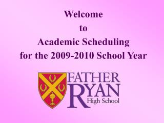 Welcome  to  Academic Scheduling  for the 2009-2010 School Year
