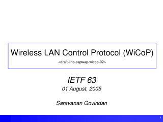 Wireless LAN Control Protocol (WiCoP) <draft-iino-capwap-wicop-02>
