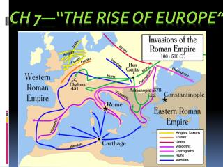 CH 7��The Rise of Europe�