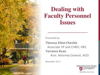 Presented by: Theresa Elliot-Cheslek Associate VP and CHRO, HRS Terrance Ryan