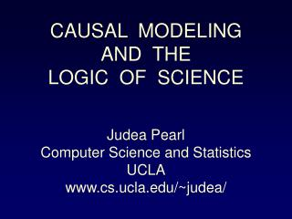 CAUSAL  MODELING AND  THE LOGIC  OF  SCIENCE