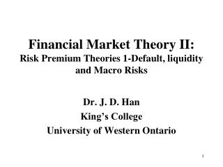 Financial Market Theory II: Risk Premium Theories 1-Default, liquidity and Macro Risks