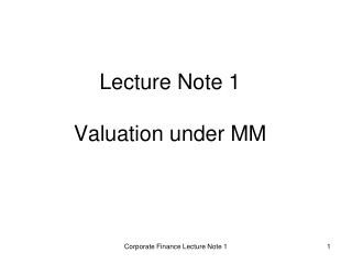 Lecture Note 1 Valuation under MM