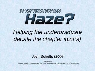 Helping the undergraduate debate the chapter idiot(s)
