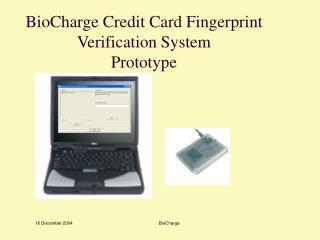 BioCharge Credit Card Fingerprint Verification System Prototype