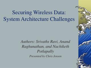 Securing Wireless Data: System Architecture Challenges