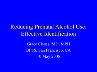 Reducing Prenatal Alcohol Use: Effective Identification