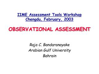 IIME Assessment Tools Workshop Chengdu, February, 2003 OBSERVATIONAL ASSESSMENT