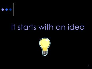 It starts with an idea