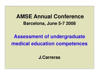 AMSE Annual Conference Barcelona, June 5-7 2008 Assessment of undergraduate