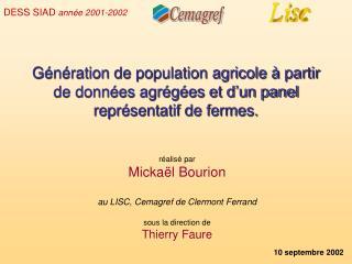 réalisé par Mickaël Bourion au LISC, Cemagref de Clermont Ferrand sous la direction de