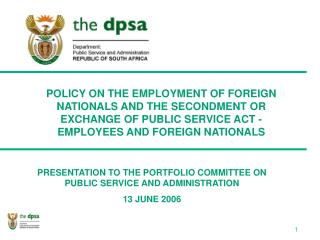 PRESENTATION TO THE PORTFOLIO COMMITTEE ON PUBLIC SERVICE AND ADMINISTRATION 13 JUNE 2006