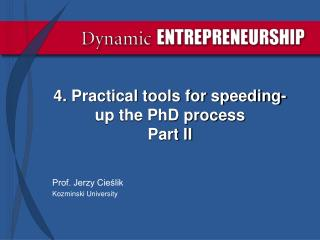 4.  Practical tools for speeding-up the PhD process  Part II