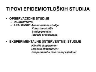 TIPOVI EPIDEMIOTLOŠKIH STUDIJA