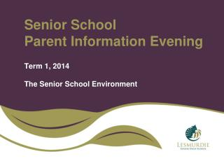 Senior School  Parent Information Evening