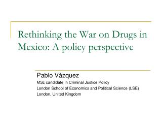 Rethinking the War on Drugs in Mexico: A policy perspective