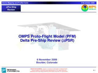 OMPS Proto-Flight Model (PFM) Delta Pre-Ship Review ( D PSR)