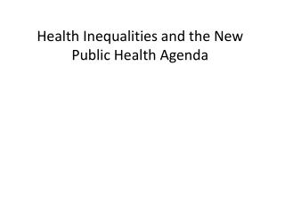 Health Inequalities and the New Public Health Agenda