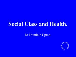 Social Class and Health.