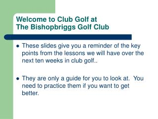 Welcome to Club Golf at  The Bishopbriggs Golf Club
