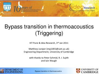 Bypass transition in thermoacoustics (Triggering)