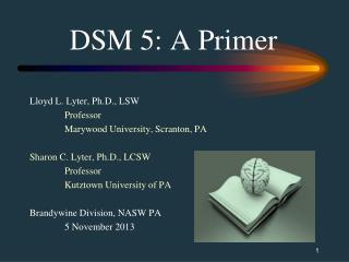 DSM 5: A Primer