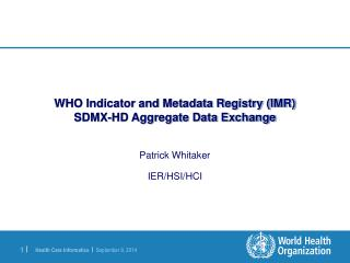 WHO Indicator and Metadata Registry (IMR) SDMX-HD Aggregate Data Exchange