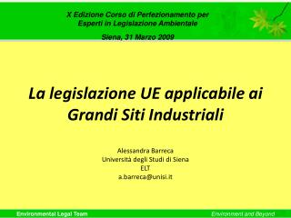 X Edizione Corso di Perfezionamento per  Esperti in Legislazione Ambientale Siena, 31 Marzo 2009