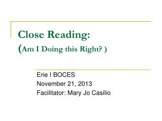 Close Reading:  ( Am I Doing this Right? )