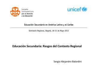 Educación Secundaria: Rasgos del Contexto Regional
