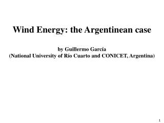 Wind Energy: the Argentinean case by Guillermo  Garc�a