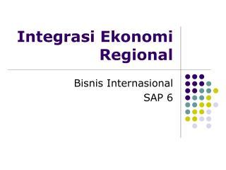 Integrasi Ekonomi Regional