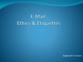 E-Mail:  Ethics  & Etiquettes