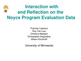 Interaction with  and Reflection on the  Noyce Program Evaluation Data