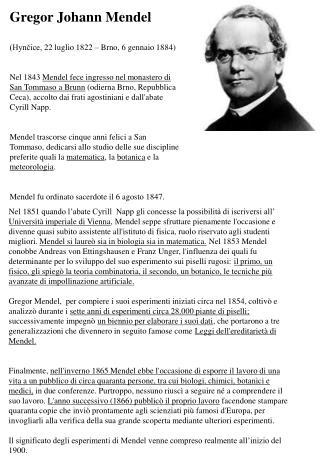 Gregor Johann Mendel (Hynčice,22 luglio1822–Brno,6 gennaio1884)